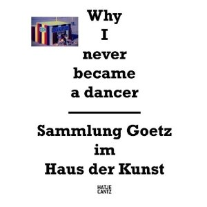 "Kunstausstellung ""Why I never became a dancer""  im Haus der Kunst"