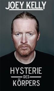Joey Kelly macht mit seinem Live-Programm Hysterie des Körpers auch in München in der Tonhalle Halt